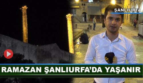 Ramazan Şanlıurfa'da yaşanır